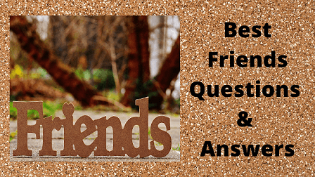 Best Friends Questions & Answers