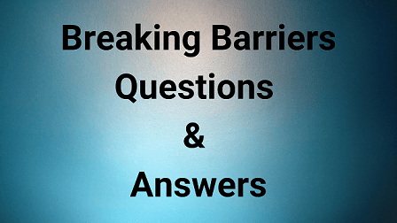 Breaking Barriers Questions & Answers