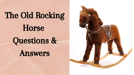The Old Rocking Horse Questions & Answers