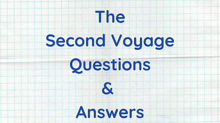 The Second Voyage Questions & Answers