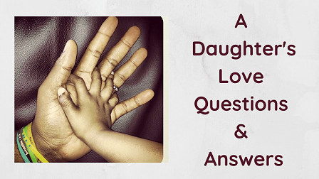 A Daughter's Love Questions & Answers