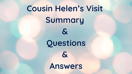 Cousin Helen's Visit Summary & Questions & Answers