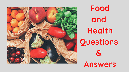 Food and Health Questions & Answers
