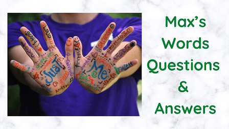 Max's Words Questions & Answers