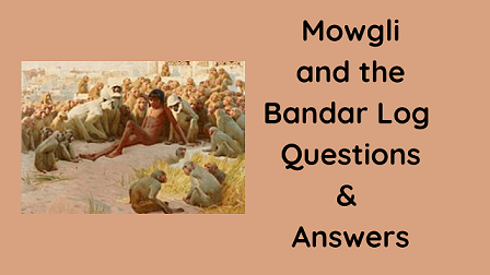 Mowgli and the Bandar Log Questions & Answers