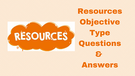 Resources Objective Type Questions & Answers