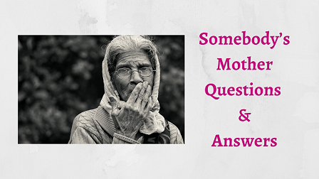 Somebody's Mother Questions & Answers