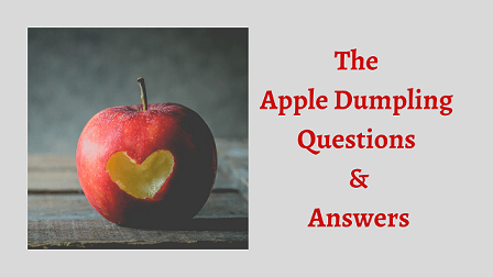 The Apple Dumpling Questions & Answers