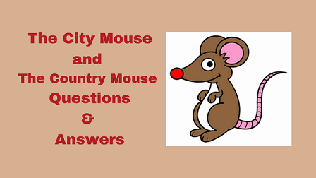 The City Mouse and The Country Mouse Questions & Answers