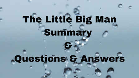 The Little Big Man Summary & Questions & Answers