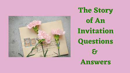 The Story of An Invitation Questions & Answers