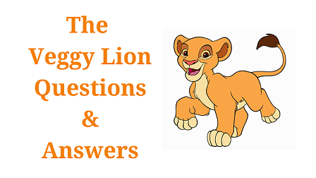 The Veggy Lion Questions & Answers