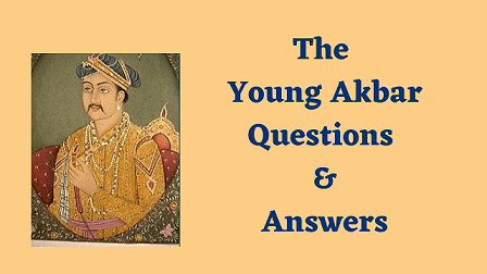 The Young Akbar Questions & Answers
