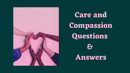 Care and Compassion Questions & Answers
