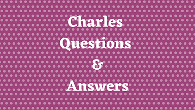 Charles Questions & Answers