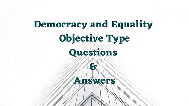 Democracy and Equality Objective Type Questions & Answers