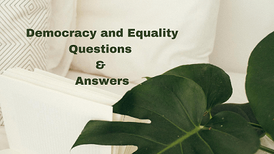 Democracy and Equality Questions & Answers