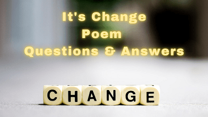 It's Change Poem Questions & Answers