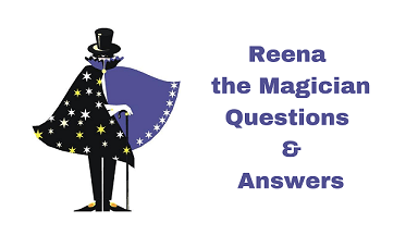 Reena the Magician Questions & Answers