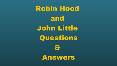Robin Hood and John Little Questions & Answers
