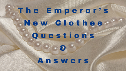 The Emperor's New Clothes Questions & Answers