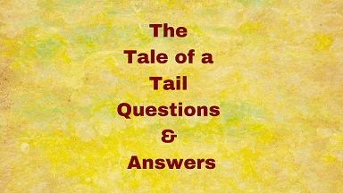 The Tale of a Tail Questions & Answers