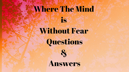 Where The Mind is Without Fear Questions & Answers