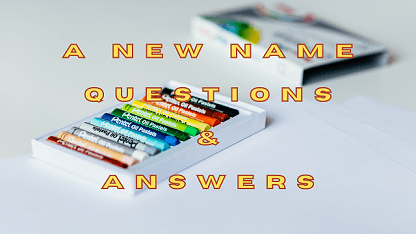 A New Name Questions & Answers