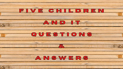 Five children and It Questions & Answers