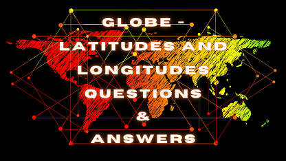 Globe - Latitudes and Longitudes Questions & Answers