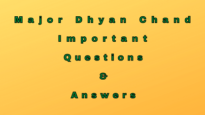 Major Dhyan Chand Important Questions & Answers