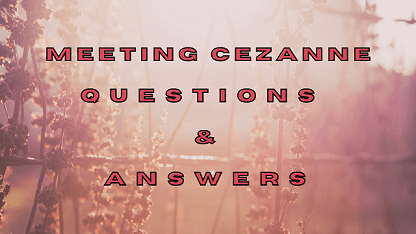 Meeting Cezanne Questions & Answers