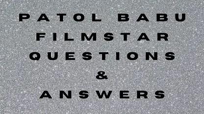 Patol Babu Filmstar Questions & Answers