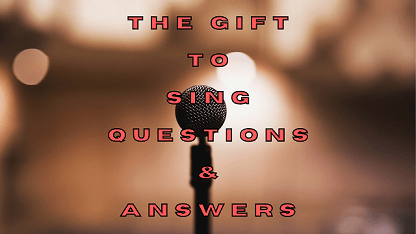 The Gift to Sing Questions & Answers