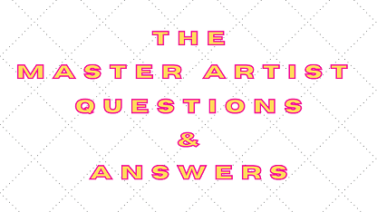 The Master Artist Questions & Answers