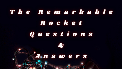 The Remarkable Rocket Questions & Answers