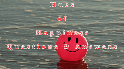 Hues of Happiness Questions & Answers