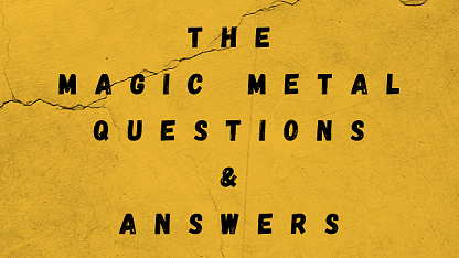 The Magic Metal Questions & Answers