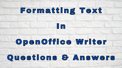 Formatting Text In OpenOffice Writer Questions & Answers
