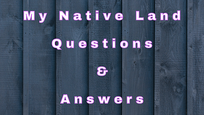 My Native Land Questions & Answers