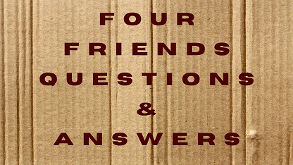 Four Friends Questions & Answers