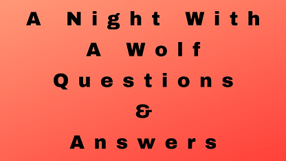 A Night With A Wolf Questions & Answers