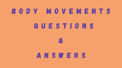 Body Movements Questions & Answers