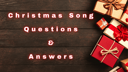Christmas Song Questions & Answers