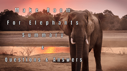 Make Room For Elephants Summary & Questions & Answers