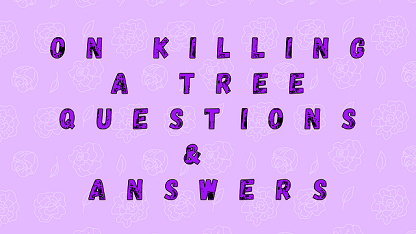 On Killing A Tree Questions & Answers