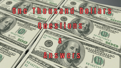One Thousand Dollars Questions & Answers