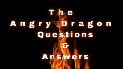 The Angry Dragon Questions & Answers