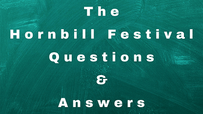 The Hornbill Festival Questions & Answers