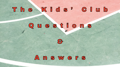The Kids' Club Questions & Answers